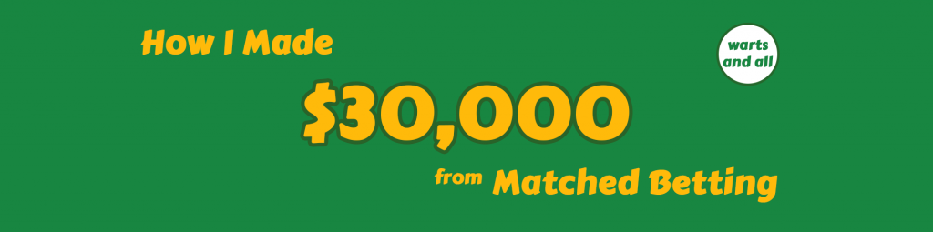 How I made $30,000 from matched betting